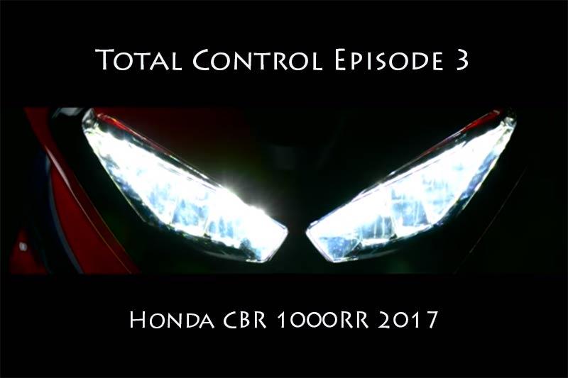 ทีเซอร์ Total Control 3 สตาร์ทเครื่องชมไฟหน้าว่าที่ Honda CBR1000RR 2017 ใหม่กันเลย | MOTOWISH 27